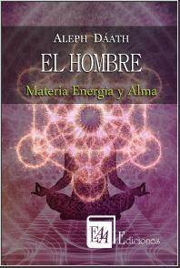 Portada de EL HOMBRE  MATERIA ENERGÍA Y ALMA