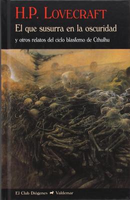 EL QUE SUSURRA EN LA OSCURIDAD Y OTROS RELATOS DEL CICLO BLASFEMO DE CTHULHU