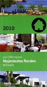 Portada de LOS 1000 (MIL) MEJORES ALOJAMIENTOS RURALES DE ESPAÑA 2010