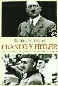 Portada de FRANCO Y HITLER. ESPAÑA, ALEMANIA, LA SEGUNDA GUERRA MUNDIAL Y EL HOLOCAUSTO