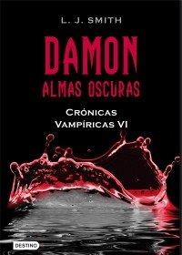 DAMON: ALMAS OSCURAS (CRÓNICAS VAMPÍRICAS #6)