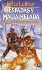ESPADAS Y MAGIA HELADA (FAFHRD Y RATONERO GRÍS#6)