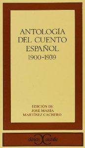 Portada de ANTOLOGÍA DEL CUENTO ESPAÑOL 1900-1939