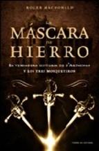 Portada de LA MÁSCARA DE HIERRO: LA VERDADERA HISTORIA DE D ARTAGNAN Y LOS TRES MOSQUETEROS