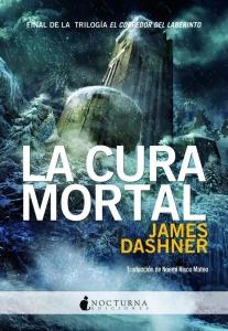 Portada de LA CURA MORTAL (EL CORREDOR DEL LABERINTO #3)