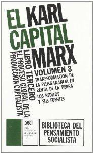 EL CAPITAL. LIBRO TERCERO, VOL. 8.. EL PROCESO GLOBAL DE LA PRODUCCIÓN CAPITALISTA (EL CAPITAL#8)