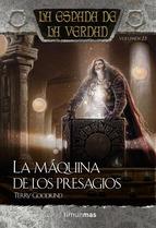 LA MÁQUINA DE LOS PRESAGIOS (LA ESPADA DE LA VERDAD #23)