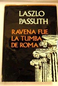 Portada de RAVENA FUE LA TUMBA DE ROMA