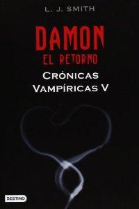 DAMON: EL RETORNO (CRÓNICAS VAMPÍRICAS #5)