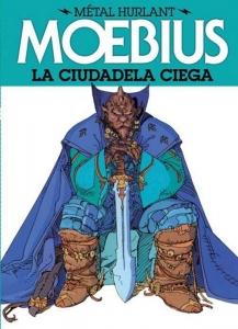 MÉTAL HURLANT: LA CIUDADELA CIEGA (MÉTAL HURLANT#3)