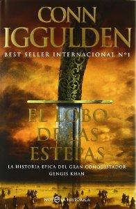 Portada de CONQUISTADOR I: EL LOBO DE LAS ESTEPAS. LA HISTORIA ÉPICA DEL GRAN CONQUISTADOR GENGIS KHAN