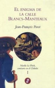 Portada de EL ENIGMA DE LA CALLE BLANCS-MANTEAUX (NICOLAS LE LOCH, COMISARIO EN EL CHATELET # 1)