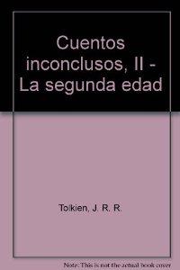 CUENTOS INCONCLUSOS II. LA SEGUNDA EDAD