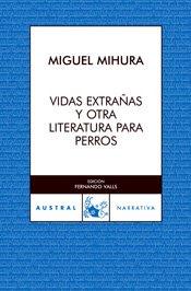 Portada de VIDAS EXTRAÑAS Y OTRA LITERATURA PARA PERROS