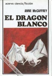EL DRAGÓN BLANCO (LOS CABALGADORES DE DRAGONES DE PERN #3)
