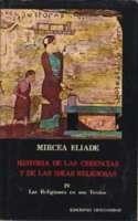 Portada de HISTORIA DE LAS CREENCIAS Y LAS IDEAS RELIGIOSAS IV: LAS RELIGIONES EN SUS TEXTOS. DE LOS PRIMITIVOS AL ZEN