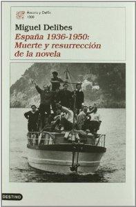 ESPAÑA 1936-1950. MUERTE Y RESURRECCIÓN DE LA NOVELA