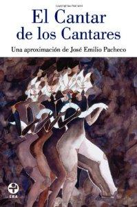 Portada de EL CANTAR DE LOS CANTARES. UNA APROXIMACIÓN DE JOSÉ EMILIO PACHECO