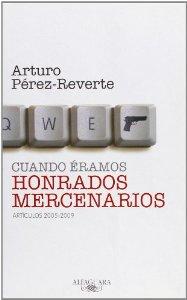 CUANDO ÉRAMOS HONRADOS MERCENARIOS. ARTÍCULOS 2005-2009