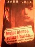 Portada de MUJER BLANCA SOLTERA BUSCA...