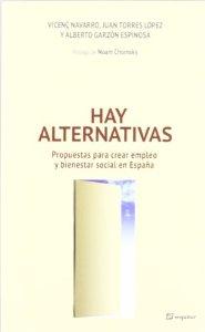 Portada de HAY ALTERNATIVAS. PROPUESTAS PARA CREAR EMPLEO Y BIENESTAR SOCIAL EN ESPAÑA