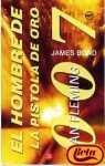 EL HOMBRE DE LA PISTOLA DE ORO. (JAMES BOND 007#13)