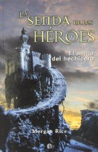 Portada de LA SENDA DE LOS HÉROES (EL ANILLO DEL HECHICERO # 1)