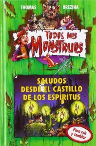 SALUDOS DESDE EL CASTILLO DE LOS ESPÍRITUS (TODOS MIS MONSTRUOS #6)