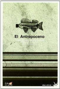 Portada de EL ANTROPOCENO: LA EXPANSIÓN DEL CAPITALISMO GLOBAL CHOCA CON LA BIOSFERA