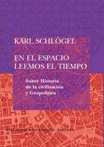 Portada de EN EL ESPACIO LEEMOS EL TIEMPO (SOBRE HISTORIA DE LA CIVILIZACIÓN Y GEOPOLÍTICA)