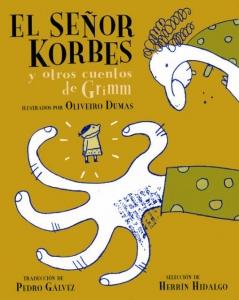 Portada de EL SEÑOR KORBES: Y OTROS CUENTOS DE GRIMM