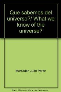 Portada de ¿QUÉ SABEMOS DEL UNIVERSO?