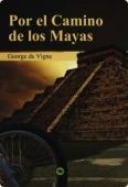 Portada de POR EL CAMINO DE LOS MAYAS