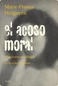 Portada de EL ACOSO MORAL: EL MALTRATO PSICOLÓGICO EN LA VIDA COTIDIANA