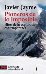 Portada de PIONEROS DE LOS IMPOSIBLE: HITOS DE LA EXPLORACIÓN CONTEMPORÁNEA