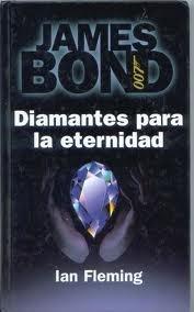 DIAMANTES PARA LA ETERNIDAD (JAMES BOND 007 #4)