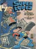 EL ASOMBRO DEL ROBOT Y UNA VEZ, EN UNA CIUDAD... (SUPERLÓPEZ#14)