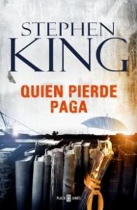 Portada de QUIEN PIERDE PAGA (#TRILOGÍA BILL HODGES 2)