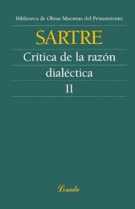 Portada de CRITICA DE LA RAZON DIALECTICA (T. II), PRECEDIDA DE CUESTIONES DE METODO