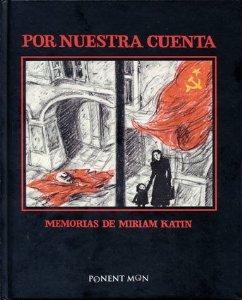 Portada de POR NUESTRA CUENTA: MEMORIAS DE MIRIAM KATIN