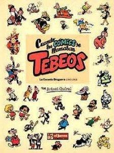 Portada de CUANDO LOS CÓMICS SE LLAMABAN TEBEOS: LA ESCUELA BRUGUERA (1945-1963)