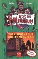 VACACIONES EN EL HOTEL ENCANTADO (TODOS MIS MONSTRUOS #3)