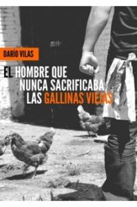 Portada de EL HOMBRE QUE NUNCA SACRIFICABA LAS GALLINAS VIEJAS
