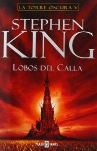 LOBOS DEL CALLA (LA TORRE OSCURA #5)