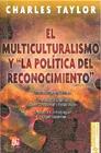 Portada de MULTICULTURALISMO Y LA POLITICA DEL RECONOCIMIENTO