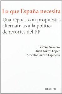 Portada de LO QUE ESPAÑA NECESITA: UNA RÉPLICA CON PROPUESTAS ALTERNATIVAS A LA POLÍTICA DE RECORTES DEL PP