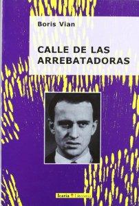 CALLE DE LAS ARREBATADORAS: LOS GUIONES CINEMATOGRAFICOS DE VIAN