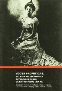 Portada de VOCES PROFÉTICAS: RELATOS DE ESCRITORAS ESTADOUNIDENSES DE ENTRESIGLOS (XIX-XX)