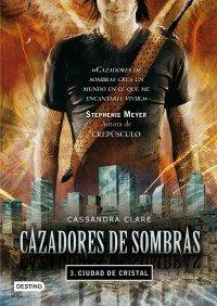 Portada de CIUDAD DE CRISTAL (CAZADORES DE SOMBRAS #3)