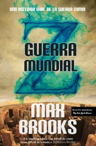 Portada de GUERRA MUNDIAL Z. UNA HISTORIA ORAL DE LA GUERRA ZOMBI